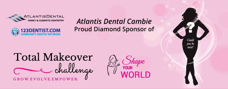 Atlantis Dental Cambie Clinic - Sponsors of The Total Makeover Challenge 2018